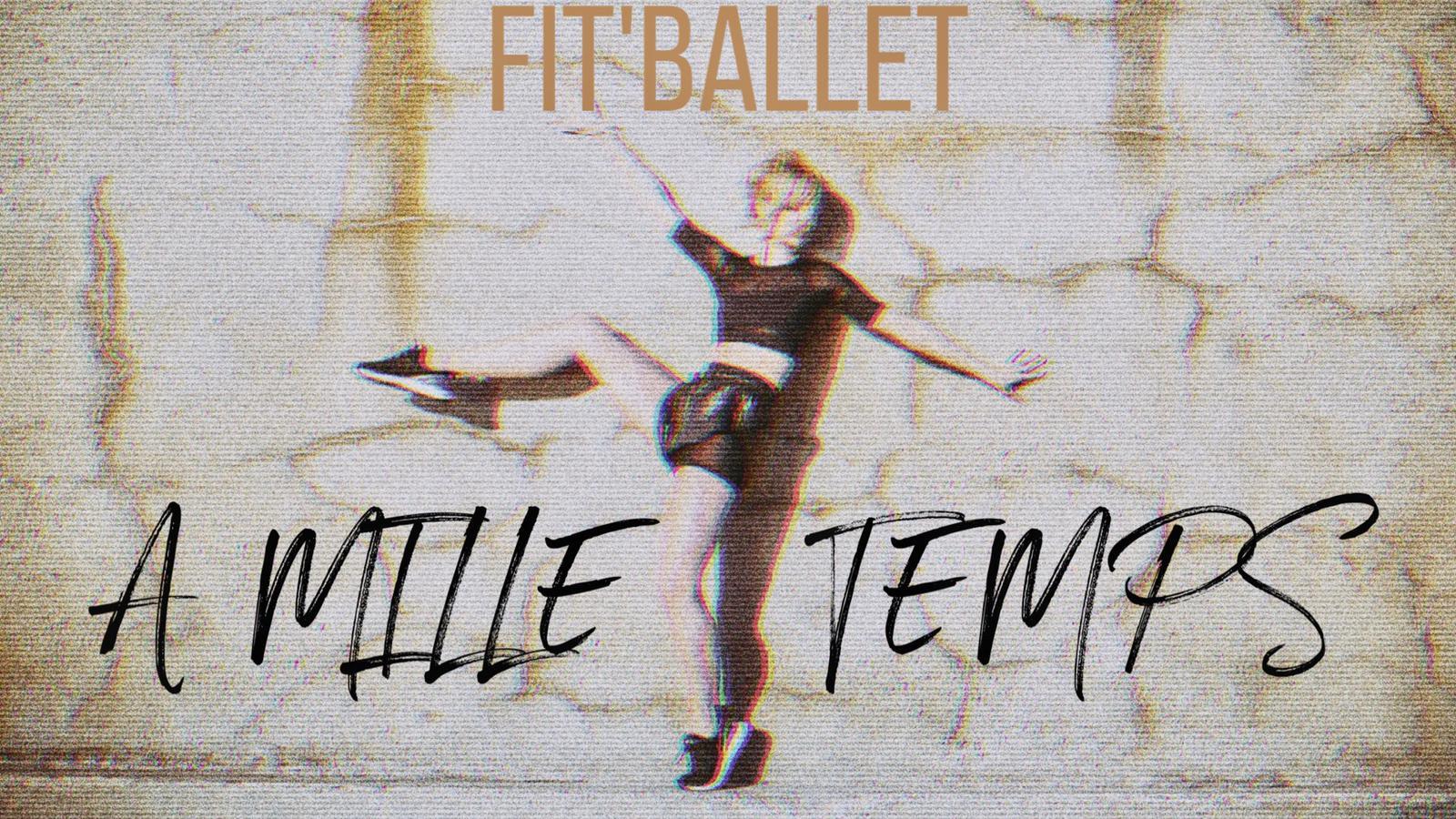 Fit'Ballet à mille Temps